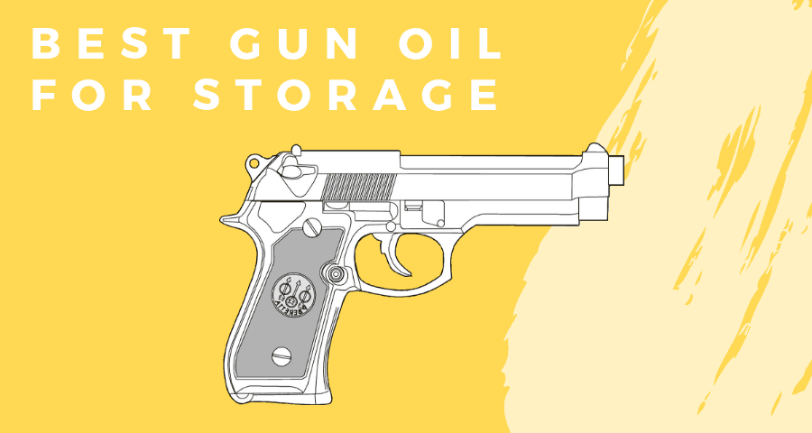 Best gun oil for storage
